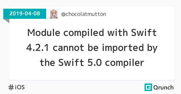 Module compiled with Swift 4.2.1 cannot be imported by the Swift 5.0 compiler