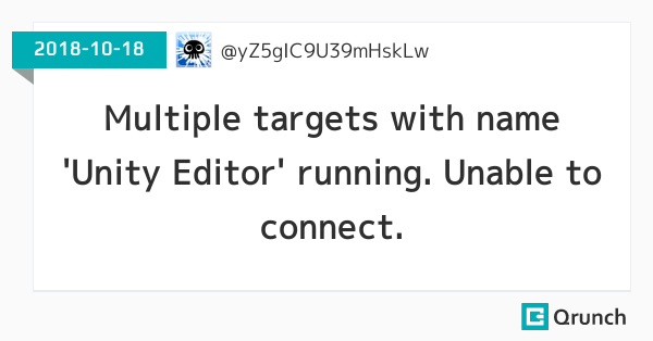 Multiple targets with name 'Unity Editor' running. Unable to connect.