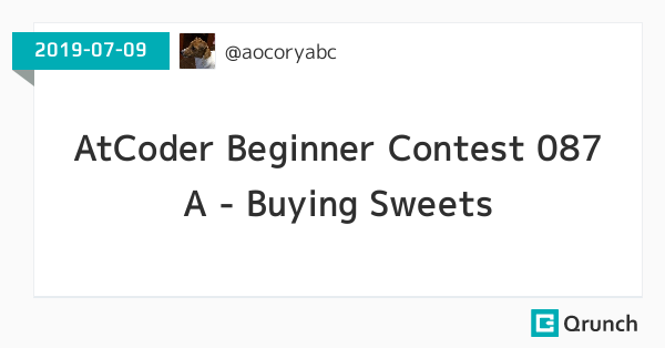 AtCoder Beginner Contest 087 A - Buying Sweets